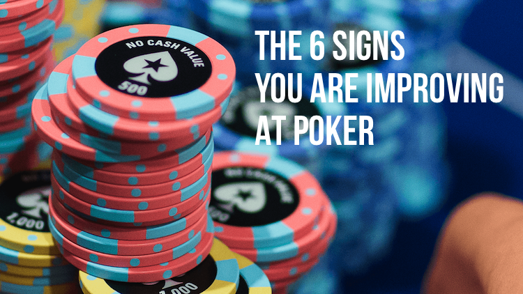 The 6 signs you are improving at poker