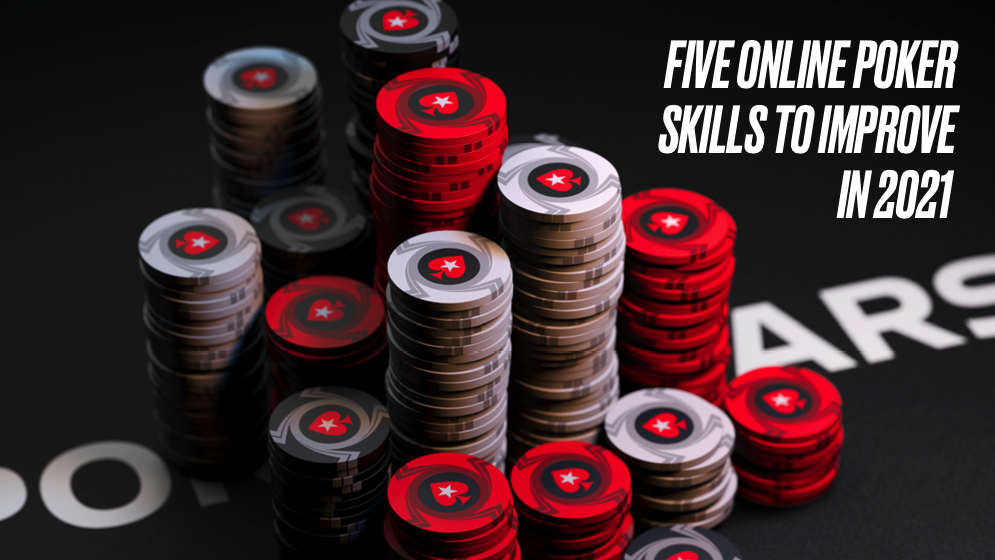 Five Online Poker Skills to Improve in 2021