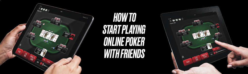 How to start playing online poker with friends